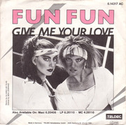 7inch Vinyl Single - Fun Fun - Give Me Your Love