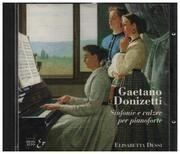 CD - Gaetano Donizetti - Sinfonie e valzer per pianoforte