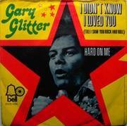 7'' - Gary Glitter - I Didn't Know I Loved You (Till I Saw You Rock And Roll)/Hard On Me