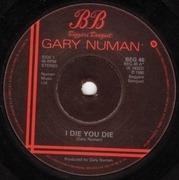 7'' - Gary Numan - I Die: You Die