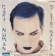 7'' - Gary Numan - My Dying Machine