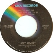 7'' - Gary Stewart - You're Not The Woman You Use To Be