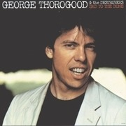 LP - George Thorogood - Bad To The Bone  (lp)