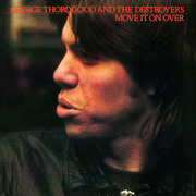 LP - George Thorogood & The Destroyers - Move It On Over