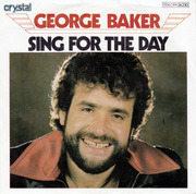 7'' - George Baker - Sing For The Day / Good Morning, Morning