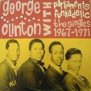 LP - George Clinton With The Parliaments & Funkadelic - The Singles 1967 - 1971