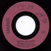 7inch Vinyl Single - Gibson Brothers - Hey Ho (Move Your Body)