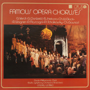 LP - Giuseppe Verdi , Gaetano Donizetti , Bedřich Smetana , Christoph Willibald Gluck , Richard Wagner , - Famous Opera Choruses