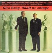 LP - Glen Gray - Shall We Swing?