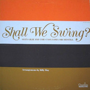 LP - Glen Gray And The Casa Loma Orchestra - Shall We Swing?