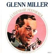 CD - Glenn Miller And His Orchestra - A Legendary Performer