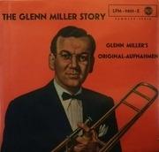 10'' - Glenn Miller And His Orchestra - The Glenn Miller Story (Glenn Miller's Original-Aufnahmen)