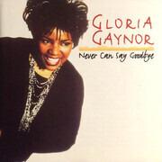 CD - Gloria Gaynor - Never Can Say Goodbye