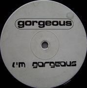 12'' - Gorgeous - I'm Gorgeous