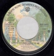 7'' - Graham Central Station - My Radio Sure Sounds Good To Me