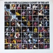 Double LP - Grand Funk Railroad - Caught In The Act - embossed cover