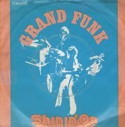7'' - Grand Funk Railroad - Shinin' On