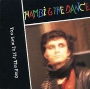 7inch Vinyl Single - Hambi & The Dance - Too Late To Fly The Flag