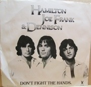 7'' - Hamilton, Joe Frank & Dennison - Don't Fight The Hands [That Need You]