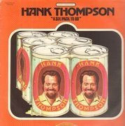 Double LP - Hank Thompson - A Six Pack To Go