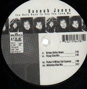 12'' - Hannah Jones - You Only Have To Say You Love Me