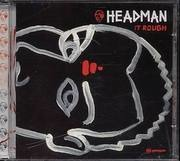 CD - Headman - It Rough