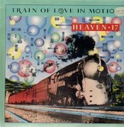 12inch Vinyl Single - Heaven 17 - Train Of Love In Motion