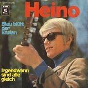 7'' - Heino - Blau Blüht Der Enzian / Irgendwann Sind Alle Gleich