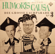 LP - Heinz Erhardt / Walter Böhm / Hanns-Dietrich Von Seydlitz - Humoris Causa (Die Grosse Lachparade Nº 3)