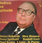LP - Heinz Erhardt, Max Hansen, Peter Igelhoff - Selten So Gelacht 2. Folge