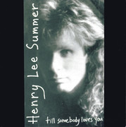 7inch Vinyl Single - Henry Lee Summer - Till Somebody Loves You