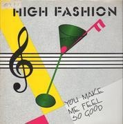 12inch Vinyl Single - High Fashion - You Make Me Feel So Good