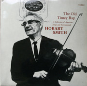 LP - Hobart Smith - The Old Timey Rap: A Collection Of American Songs & Instrumentals