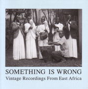 Double CD - Honest Jons presents - Something Is Wrong - Vintage Recordings From East Africa - 2CD
