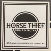 LP & MP3 - Horse Thief - Trials & Truths (lp+mp3,Gold) - Still Sealed