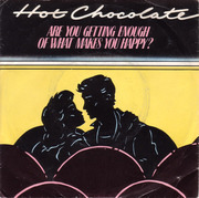 7'' - Hot Chocolate - Are You Getting Enough Of What Makes You Happy?