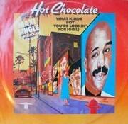 12inch Vinyl Single - Hot Chocolate - What Kinda Boy You're Lookin' For (Girl)