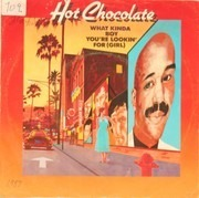 7'' - Hot Chocolate - What Kinda Boy You're Lookin' For (Girl)