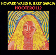 CD - Howard Wales & Jerry Garcia - Hooteroll?