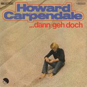 7'' - Howard Carpendale - ... Dann Geh Doch
