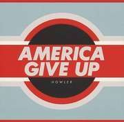 LP - HOWLER - America Give Up