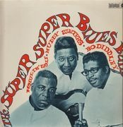 LP - Howlin' Wolf, Muddy Waters & Bo Diddley - The Super Super Blues Band - Original 1st German