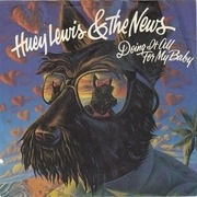 7'' - Huey Lewis & The News - Doing It All For My Baby