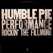 Double LP - Humble Pie - Performance Rockin' The Fillmore