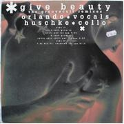 12inch Vinyl Single - Huschke & Orlando - Give Beauty (The Groovecult Remixes)
