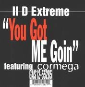 12'' - II D Extreme - You Got Me Goin'