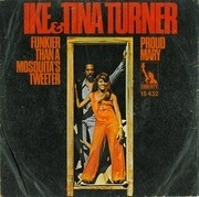 7'' - Ike & Tina Turner - Proud Mary / Funkier Than A Mosquita's Tweeter
