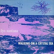 12inch Vinyl Single - Ilya Santana - Walking On A Crystal Sea