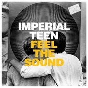 LP - Imperial Teen - Feel The Sound