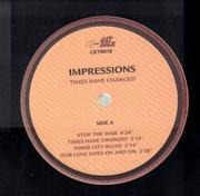 LP - Impressions - Times Have Changed - 180g Gatefold Embossed